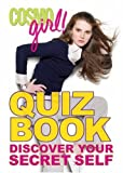 Editors of CosmoGIRL! CosmoGIRL! Quiz Book: Discover Your Secret Self (Cosmogirl! Quiz Book)