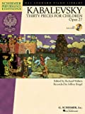Dmitri Kabalevsky - Thirty Pieces for Children, Op. 27: With a CD of Performances Schirmer Performance Editions (Hal Leonard Piano Library: Schirmer Performance Editions)