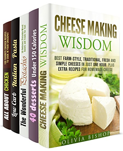 Exquisite Meals Box Set (5 in 1): Cheese, Desserts, Pistachios, Pasta, and Chicken Recipes in One (Special Recipes) by Olivia Bishop, Melissa Hendricks, Elena Chambers, Sheila Hope, Rachel Blunt