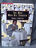 img - for The Man Who Ate Toronto: Memoirs of a Food Critic book / textbook / text book