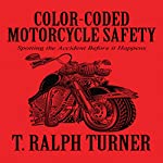 Color-Coded Motorcycle Safety | T. Ralph Turner