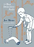 The Boy Detective Fails (Turtleback School & Library Binding Edition) (1417755121) by Meno, Joe