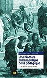 Une histoire philosophique de la pédagogie, t. 01
