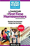 img - for The Essential Guide for First-Time Homeowners: Maximize Your Investment & Enjoy Your New Home (USA Today/Nolo Series) book / textbook / text book