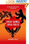 Great Games, Local Rules: The New Gre...