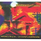 Medellín pm La conflagración