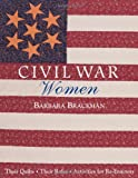 Civil War Women: Their Quilts, Their Roles, Activities for Re-Enactors (1571201041) by Brackman, Barbara