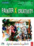 img - for Painter X Creativity: Digital Artist's handbook by Sutton, Jeremy (2007) Paperback book / textbook / text book