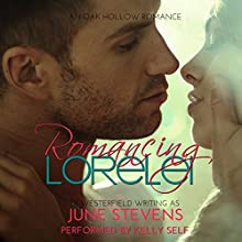 Romancing Lorelei: Oak Hollow, Book 2 (       UNABRIDGED) by June Stevens, DJ Westerfield Narrated by Kelly Self