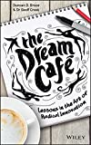 img - for The Dream Cafe: Lessons in the Art of Radical Innovation book / textbook / text book
