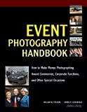 William Folsom Event Photography Handbook: How to Make Money Photographing Award Ceremonies, Corporate Functions and Other Special Occassions