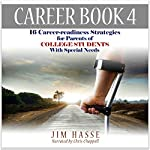 Career Book 4: 16 Career-Readiness Strategies for Parents of College Students with Special Needs | Jim Hasse