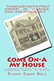 Come On-A My House: Anecdotes and Tales from the Old Neighborhood, Lawrence - My Hometown