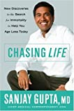img - for Chasing Life: New Discoveries in the Search for Immortality to Help You Age Less Today book / textbook / text book