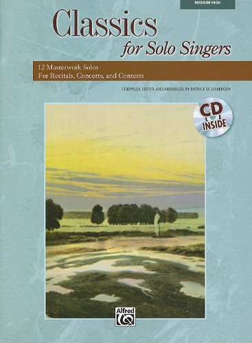 Classics for Solo Singers: 12 Masterwork Solos for Recitals, Concerts, and Contests (High Voice) (Book & CD)