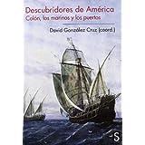 Descubridores de América: Colón, los marinos y los puertos (Sílex Universidad)