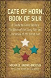 Gate of Horn, Book of Silk: A Guide to Gene Wolfes The Book of the Long Sun and The Book of the Short Sun