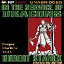 In the Service of Dragons Audiobook by Robert Stanek Narrated by Karl Fehr