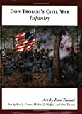 img - for Don Troiani's Civil War Infantry (Don Troiani's Civil War Series) book / textbook / text book