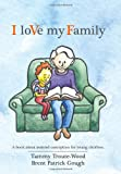 I loVe my Family: A book about assisted conception for young children.