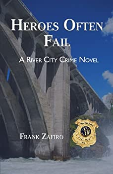 heroes often fail (river city crime novel) - frank zafiro