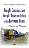 Freight Corridors and Freight Transportation in the European Union: Policies and Programs