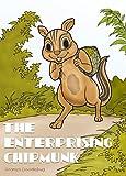 The Enterprising Chipmunk