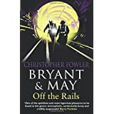 Bryant and May Off the Rails (Bryant and May 8): (Bryant & May Book 8)by Christopher Fowler