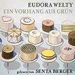Ein Vorhang aus Grün | Eudora Welty