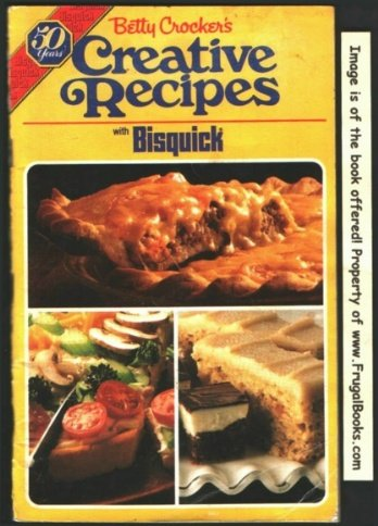 betty-crockers-creative-recipes-with-bisquick