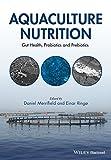 Aquaculture Nutrition: Gut Health, Probiotics and Prebiotics