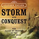 Storm and Conquest: The Clash of Empires in the Eastern Seas, 1809 Audiobook by Stephen Taylor Narrated by James Adams