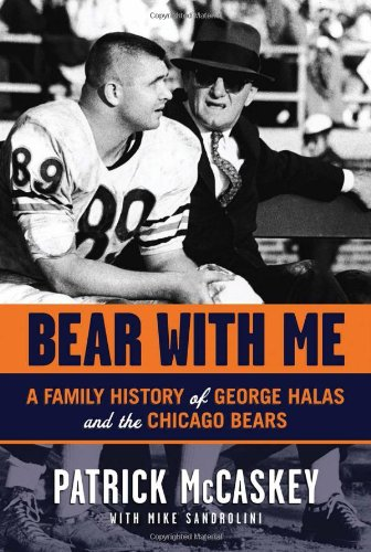 Bear With Me: A Family History of George Halas and the Chicago Bears PDF