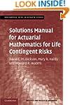 Solutions Manual for Actuarial Mathem...