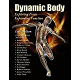 Dynamic Body® Exploring Form, Expanding Function