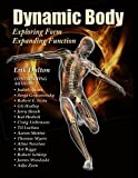 img - for Dynamic Body  Exploring Form, Expanding Function book / textbook / text book