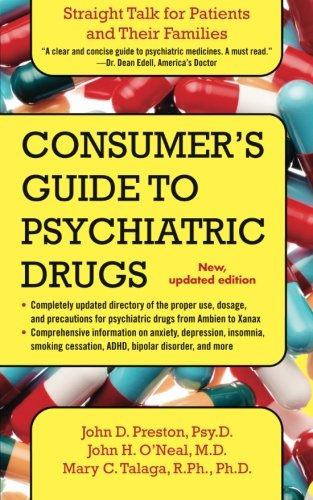 A Consumer's Guide to Psychiatric Drugs: Straight Talk for Patients and Their Families