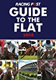 David Dew By David Dew - Racing Post Guide to the Flat 2014