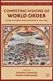img - for Competing Visions of World Order: Global Moments and Movements, 1880s-1930s (Palgrave Macmillan Transnational History Series) by S. Conrad (2012-06-19) book / textbook / text book