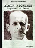 img - for Adolf Eichmann: Engineer of Death (Holocaust Biographies) book / textbook / text book