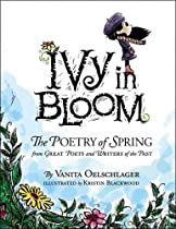 Ivy in Bloom: The Poetry of Spring from Great Poets & Writers from the Past