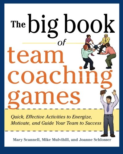 The Big Book of Team Coaching Games: Quick, Effective Activities to Energize, Motivate, and Guide Your Team to Success (Big Book of Business Games Series) (The Big Book Of Customer Service compare prices)