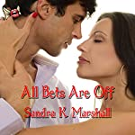 All Bets Are Off | Sandra K. Marshall
