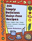 366 Simply Delicious Dairy-Free Recipes (0452276233) by Robertson, Robin