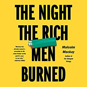 The Night the Rich Men Burned Audiobook