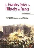echange, troc Jean-Joseph JULAUD - Le Petit Livre de - Les Grandes Dates de l'Histoire de France