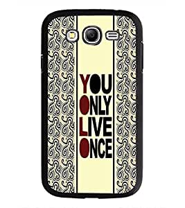 PrintDhaba Quote D-3354 Back Case Cover for SAMSUNG GALAXY GRAND NEO (Multi-Coloured)