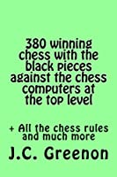 380 winning chess against the chess computers at the top level: In playing with the Black pieces