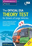 Driving Standards Agency (Great Britain) The Official DSA Theory Test for Drivers of Large Vehicles 2012