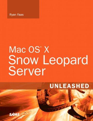 Mac OS X Snow Leopard Server Unleashed